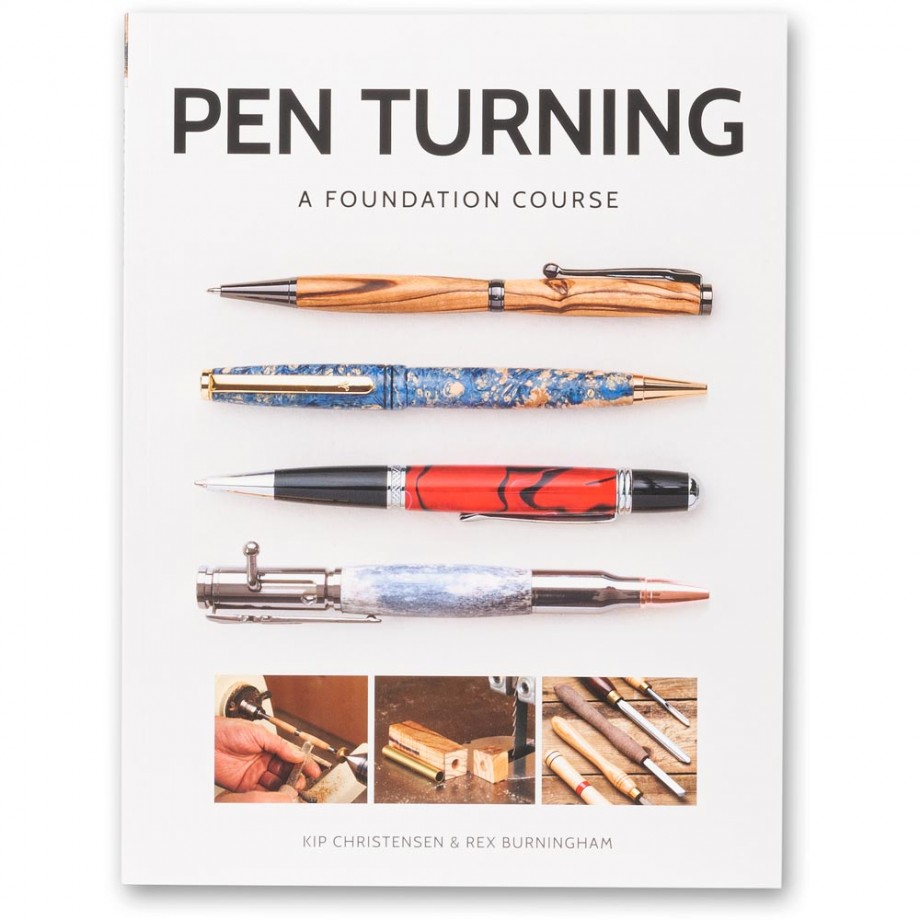 Pen Turning: A Foundation Course