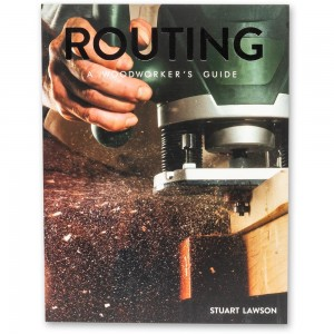 Routing: A Woodworker's Guide