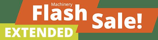 Machinery Flash Sale