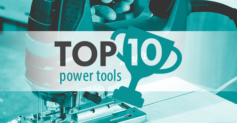 Top 10 Power Tools